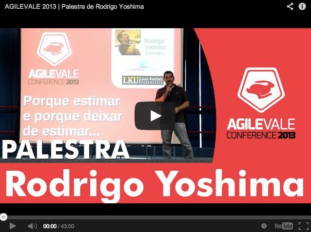 AGILEVALE 2013 | Porque estimar e porque deixar de estimar por Rodrigo Yoshima