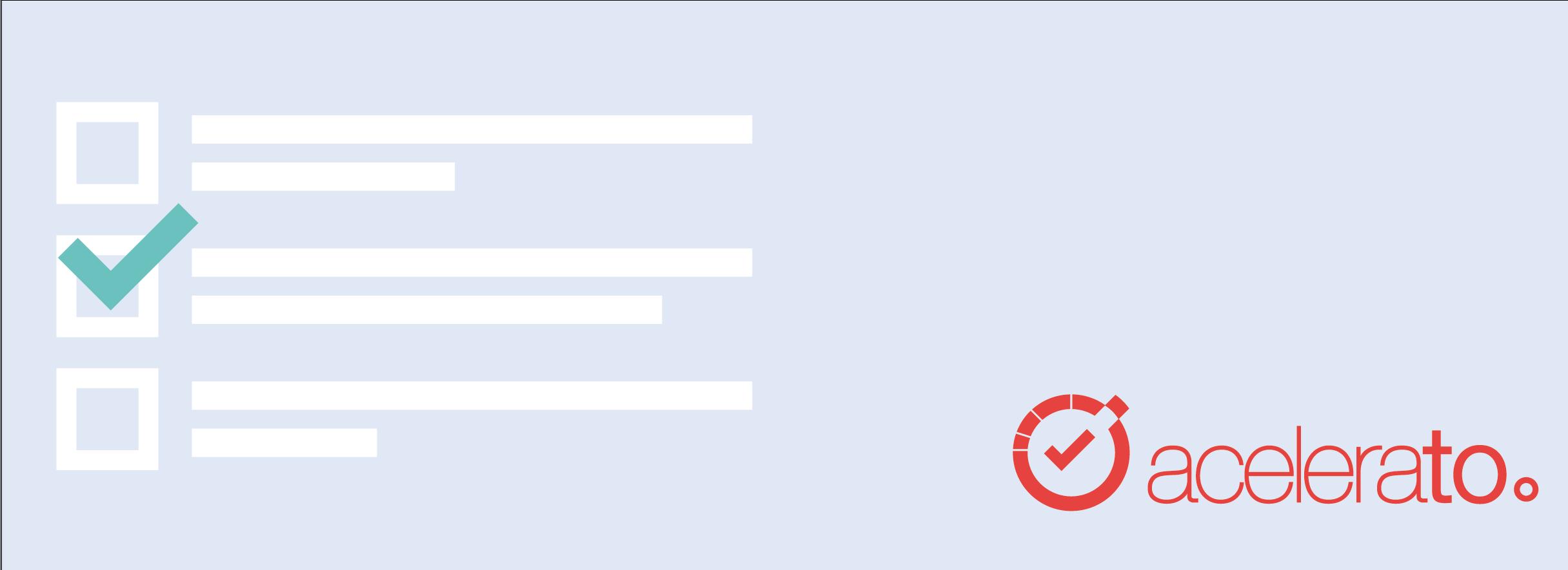 Dicas do Acelerato: Checklist de tarefas – Reduza grandes tarefas em uma lista de checkpoints