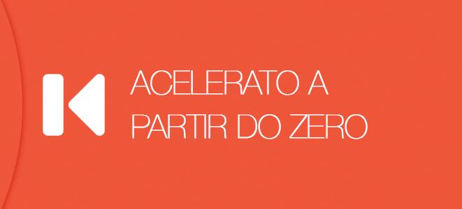Acelerato a partir do Zero | Tutorial