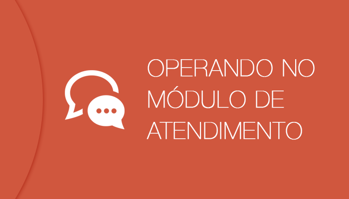 Acelerato – Operando no módulo de Atendimento