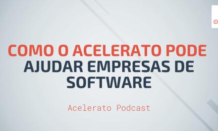 Como o Acelerato pode ajudar Empresas de Software | Case Bluesoft | Acelerato Podcast #T1E2
